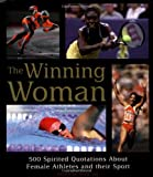 img - for The Winning Woman 500 Spirited Quotes about Women and their Sport book / textbook / text book