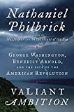 img - for Valiant Ambition: George Washington, Benedict Arnold, and the Fate of the American Revolution book / textbook / text book