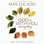 God Is with You Every Day: 365 Day Devotional | Max Lucado