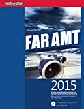FAR-AMT 2015: Federal Aviation Regulations for Aviation Maintenance Technicians (FAR/AIM series)