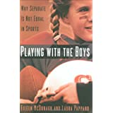 Playing With the Boys: Why Separate is Not Equal in Sports ~ Eileen L. McDonagh