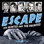 Escape: The Hunted and the Haunted | John Russell,Antony Ellis,Kathleen Hite