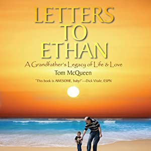 Letters to Ethan: A Grandfather's Legacy of Life & Love | [Tom McQueen]