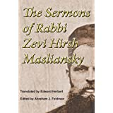The Sermons of Rabbi Zevi Hirsh Masliansky ~ Zevi Hirsh Masliansky