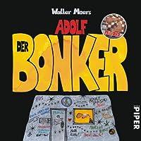 Adolf - Der Bonker: Eine Tragikomödie in drei Akten
