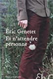 Et n\'attendre personne par Eric Genetet