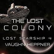 The Lost Colony: Lost Starship Series, Volume 4   Vaughn Heppner
