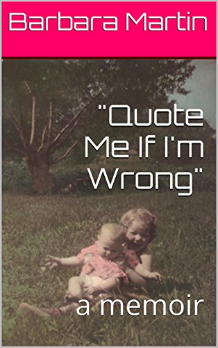 "Barbara Martin - ""Quote Me If I'm Wrong"": a memoir (English Edition)"