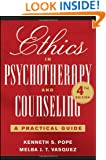 Ethics in Psychotherapy and Counseling: A Practical Guide