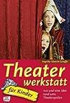 Theaterwerkstatt f�r Kinder: 100 und...