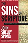 The Sins of Scripture: Exposing the Bible&#39;s Texts of Hate to Reveal the God of Love