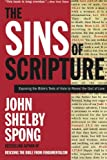 The Sins of Scripture: Exposing the Bible's Texts of Hate to Reveal the God of Love (0060778407) by Spong, John Shelby