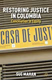 img - for Restoring Justice in Colombia: Conciliation in Equity book / textbook / text book