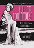 Ray. Hagen Killer Tomatoes: Fifteen Tough Film Dames