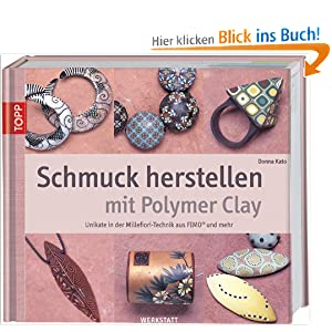 schmuck selber machen schmuck herstellen mit polymer clay unikate in der millefiori technik. Black Bedroom Furniture Sets. Home Design Ideas