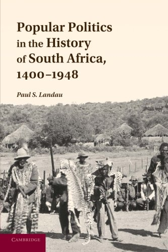 Popular Politics in the History of South Africa, 1400-1948