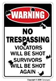 NO TRESPASSING ~Novelty Sign~ Violators Will Be Shot