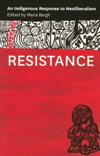 Resistance: An Indigenous Response to Neoliberalism