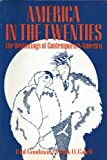 America in the twenties;: The beginnings of contemporary America (0030862507) by Paul Goodman