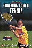 Coaching Youth Tennis - 3rd Edition (Coaching Youth Series)