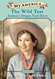My America: The Wild Year, Joshua's Oregon Trail Diary, Book Three (0439370558) by Hermes, Patricia
