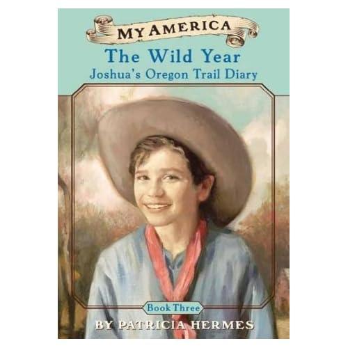 My America: The Wild Year, Joshua's Oregon Trail Diary, Book Three