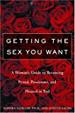 img - for Getting the Sex You Want: A Woman's Guide to Becoming Proud, Passionate and Pleased in Bed book / textbook / text book