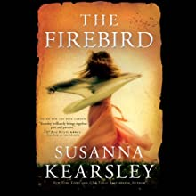 The Firebird (       UNABRIDGED) by Susanna Kearsley Narrated by Katherine Kellgren