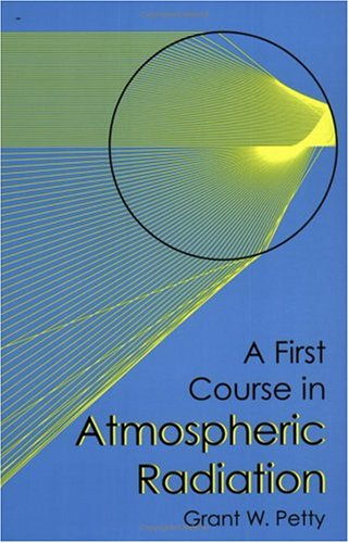 First Course in Atmospheric Radiation [Rental Textbook]