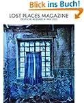 Lost Places Magazine: Ausgabe 1 Mai 2015