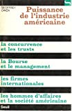 img - for Puissance De L' Industrie Americaine (ALL TEXT IN FRENCH, La concurrence et les trusts...la Bourse et le management...les firmes internationales) book / textbook / text book