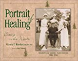 Portrait of Healing: Curing in the Woods (0925168831) by Victoria E. Rinehart