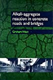 Graham West Alkali-aggregate Reaction in Concrete Roads and Bridges