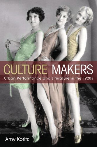 Culture Makers: Urban Performance and Literature in the 1920s