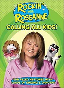 Rockin' with Roseanne - Calling All Kids