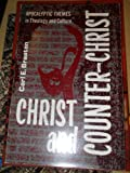 Christ and counter-Christ;: Apocalyptic themes in theology and culture (0800601203) by Braaten, Carl E