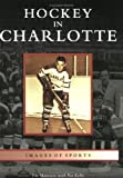 img - for Hockey in Charlotte (NC) (Images of Sports) book / textbook / text book