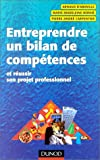 Entreprendre un bilan de comptences : du bilan de comptences au nouveau projet professionnel