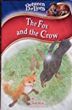 img - for The Fox and the Crow, Between the Lions (Growing Kids Inside and out, Chick-fil-A) book / textbook / text book