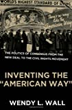 "Inventing the ""American Way"": The Politics of Consensus from the New Deal to the Civil Rights Movement"