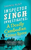 A Deadly Cambodian Crime Spree (Inspector Singh Investigates)