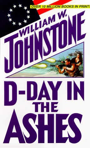 D-Day In The Ashes, William W. Johnstone