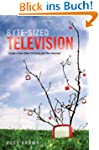 Byte-Sized Television: Create Your Ow...