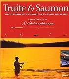 echange, troc Collectif - Truite et Saumon. Les plus grandes destinations de pêche dans le monde