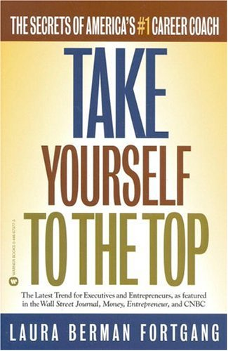 Image for Take Yourself to the Top : The Secrets of Americas #1 Career Coach