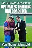 Die 19-Punkte-Checkliste f�r optimales Training und Coaching