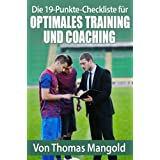 "Die 19-Punkte-Checkliste f�r optimales Training und Coachingvon ""Thomas Mangold"""