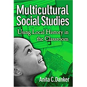 Multicultural Social Studies: Using Local History In The Classroom