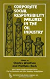 img - for Corporate Social Responsibility Failures in the Oil Industry (Work, Health and Environment) (Work, Health and Environment Series) book / textbook / text book