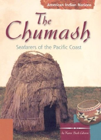 The Chumash: Seafarers of the Pacific Coast (American Indian Nations)
